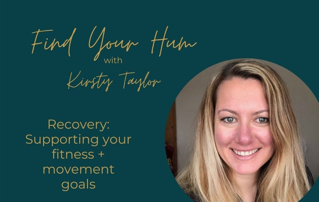 Episode #10: Supporting your fitness + movement goals: Recovery
