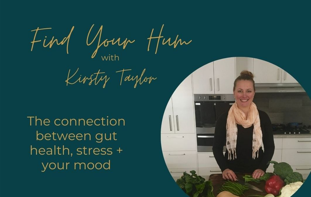 Episode #12: The Connection Between Gut Health, Stress + Your Mood