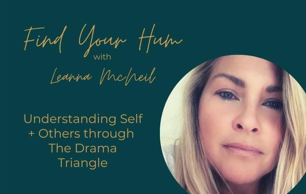 Episode #17: Understanding Self + Others Through The Drama Triangle