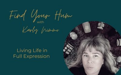 Episode #32: Living life in full expression with Karly Nimmo