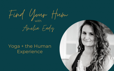 Episode #30: Yoga and the Human Experience with Amelia Eady