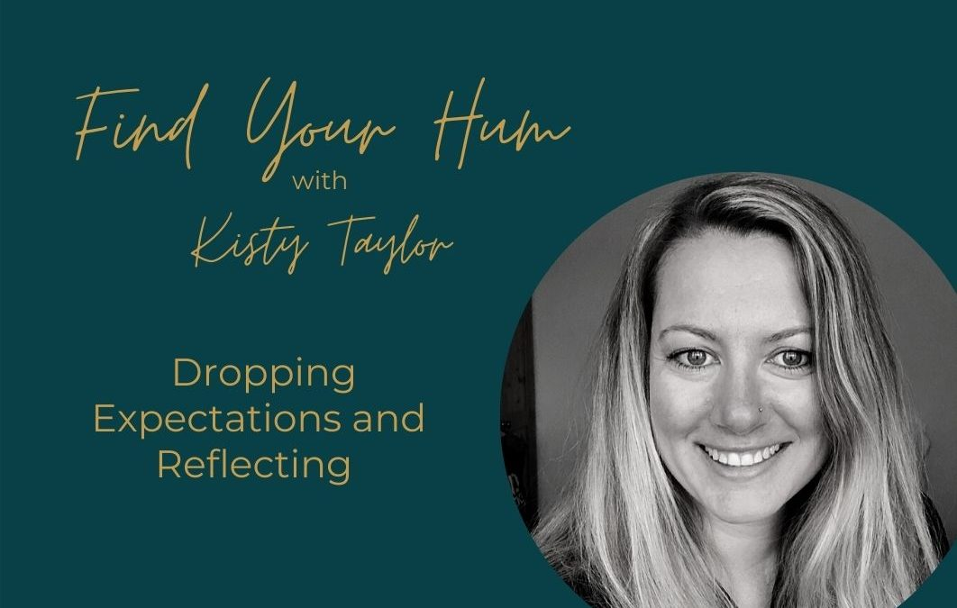 Episode #33: Dropping Expectations + Reflecting