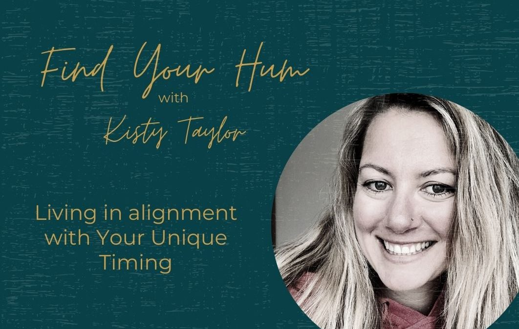 Episode #41: Living in alignment with Your Unique Timing with Kirsty Taylor